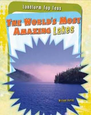 The World's Most Amazing Lakes by Michael Hurley