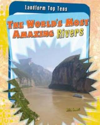 The World's Most Amazing Rivers by Anita Ganeri