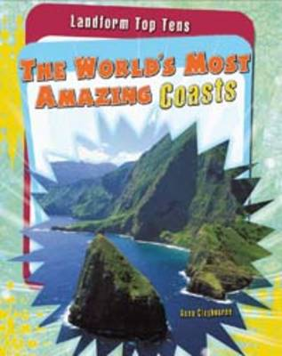 The World's Most Amazing Coasts by Anna Claybourne