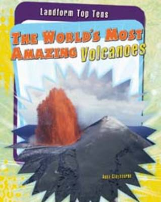 The World's Most Amazing Volcanoes by Anna Claybourne