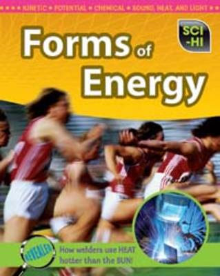 Sci-Hi (set 3): Forms of Energy by Anna Claybourne