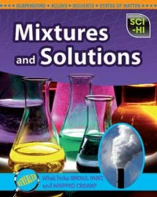Mixtures and Solutions by Carol Ballard