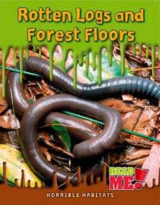 Rotten Logs and Forest Floors by Sharon Katz Cooper