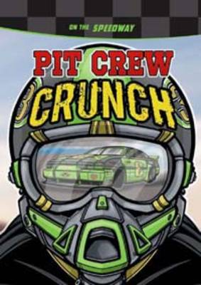 Pit Crew Crunch On the Speedway by Lisa Trumbauer