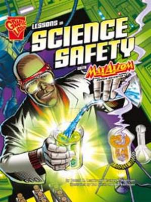 Lessons in Science Science Safety With Max Axiom Super Scientist by Thomas K. Adamson