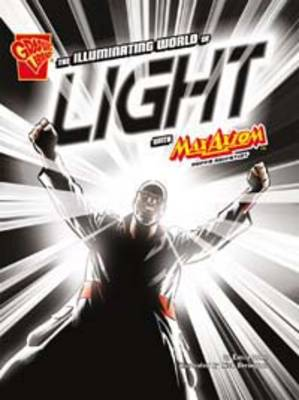 The Illuminating World of Light With Max Axiom Super Scientist by Emily Sohn