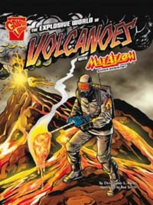 The Explosive World of Volcanoes With Max Axiom Super Scientist by Katherine Krohn