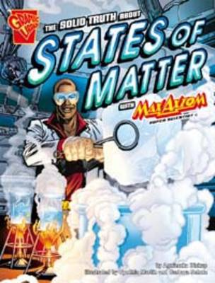 The Solid Truth About States of Matter by Agnieszka Biskup