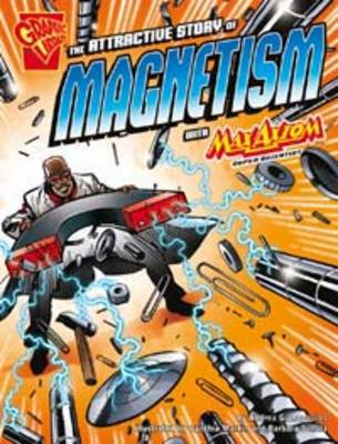 The Attractive Story of Magnetism by Andrea Gianopoulos