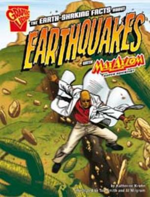 The Earth-Shaking Facts About Earthquakes by Katherine Krohn