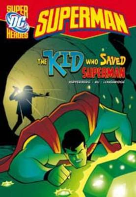 The Kid Who Saved Superman by Paul Kupperberg