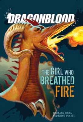 The Girl Who Breathed Fire by Michael S. Dahl
