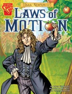 Isaac Newton and the Laws of Motion by Andrea Gianopoulos