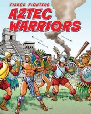 Aztec Warriors by Charlotte Guillain