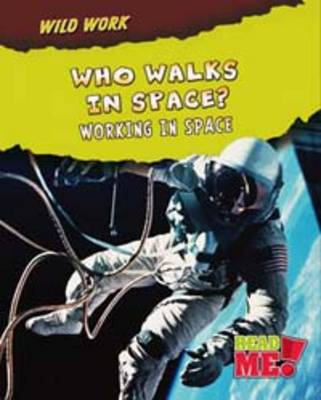 Who Walks in Space? Working in Space by Linda Tagliaferro