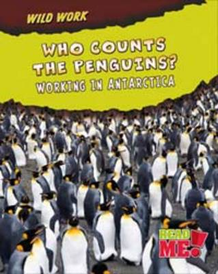 Who Counts the Penguins? Working in Antarctica by Mary Meinking