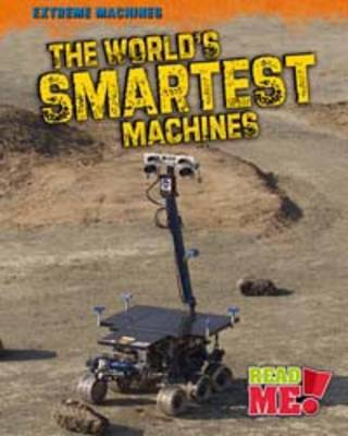 The World's Smartest Machines by Linda Tagliaferro