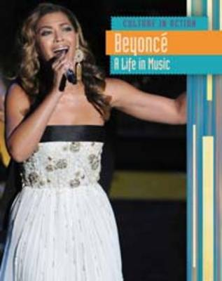 Beyonce A Life in Music by Mary Colson, Beyonce