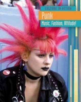 Punk Music, Fashion Attitude! by Charlotte Guillain