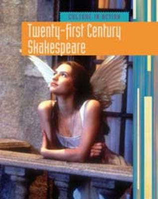 Twenty-first Century Shakespeare by Elizabeth Raum