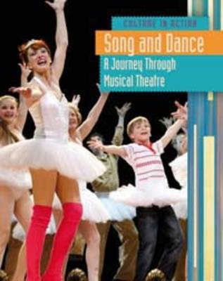 Song and Dance A Journey Through Musical Theatre by Elizabeth Raum
