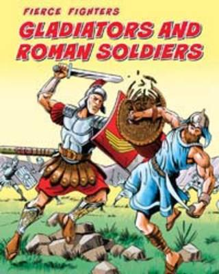 Gladiators and Roman Soldiers by Charlotte Guillain
