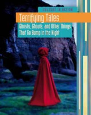 Terrifying Tales Ghosts, Ghouls, and Other Things That Go Bump in the Night by Elizabeth Miles