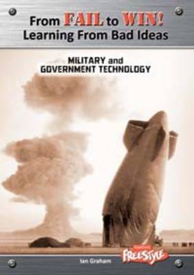 Military and Government Technology Learning from Bad Ideas by Ian Graham