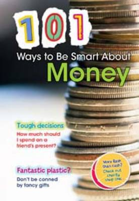 101 Ways to be Smart About Money by Rebecca Vickers