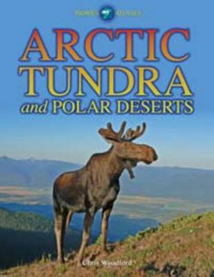 Arctic Tundra and Polar Deserts by Chris Woodford