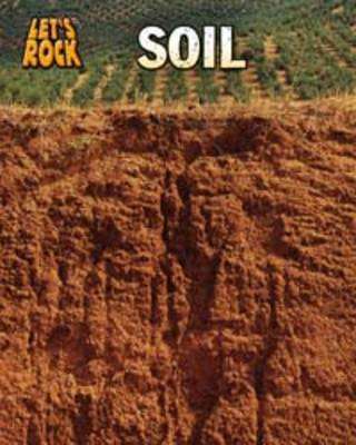 Soil by Richard Spilsbury, Louise Spilsbury