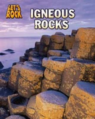Igneous Rocks by Chris Oxlade