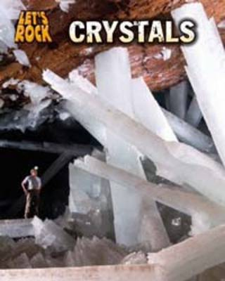 Crystals by Louise Spilsbury, Richard Spilsbury