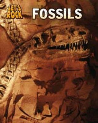 Fossils by Richard Spilsbury, Louise Spilsbury