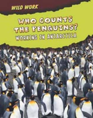 Who Counts the Penguins?: Working in Antarctica by Mary Meinking