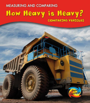 How Heavy is Heavy? Comparing Vehicles by Vic Parker