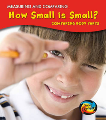 How Small is Small? Comparing Body Parts by Vic Parker