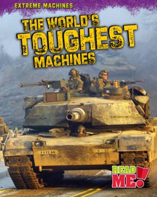 The World's Toughest Machines by Judy Kentor Schmauss