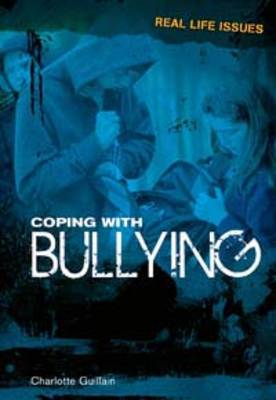 Coping with Bullying by Charlotte Guillain