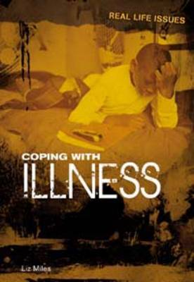 Coping with Illness by Liz Miles
