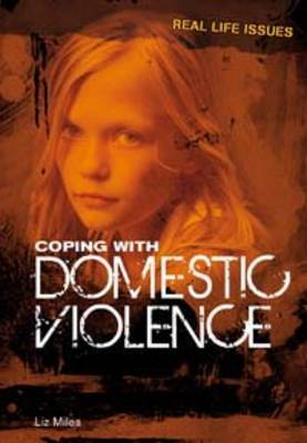Coping with Domestic Violence by Liz Miles