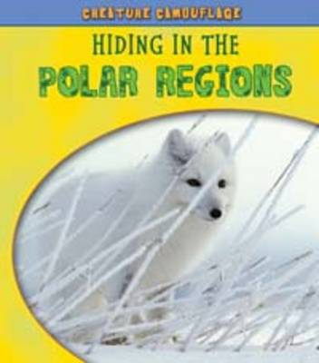 Hiding in the Polar Regions by Deborah Underwood