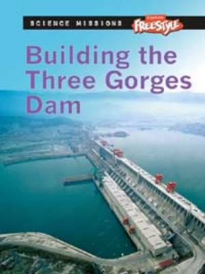 Building the Three Gorges Dam by L. Patricia Kite