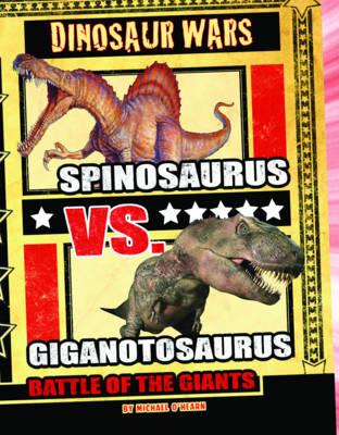 Spinosaurus Vs Giganotosaurus Battle of the Giants by Michael O'Hearn