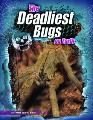 The Deadliest Bugs on Earth by Erika L. Shores