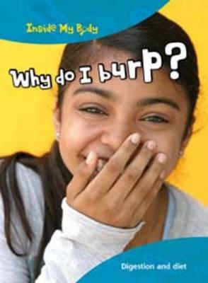 Why Do I Burp? by Isabel Thomas