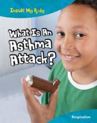 What is an Asthma Attack? by Carol Ballard