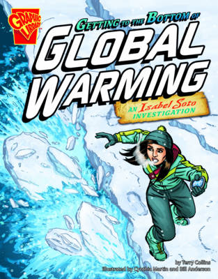 Getting to the Bottom of Global Warming An Isabel Soto Investigation by Terry Collins