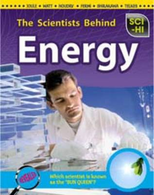 The Scientists Behind Energy by Andrew Solway