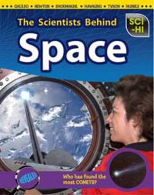 The Scientists Behind Space by Wendy Meshbesher, Eve Hartman